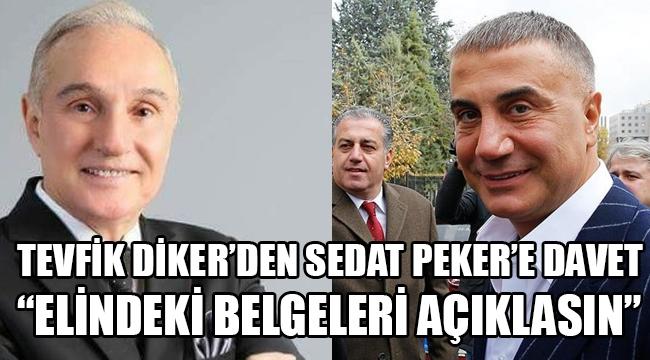 """Tevfik Diker: """"Sedat Peker elindeki belgeleri açıklamalıdır"""""""
