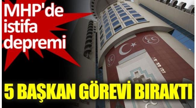 MHP'de istifa depremi. 5 başkan görevi bıraktı